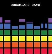 Dreamland Days