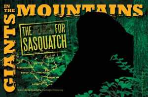 GIANTS IN THE MOUNTAINS: THE SEARCH FOR SASQUATCH