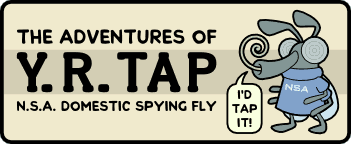 The Adventures of Y.R. Tap, NSA Domestic Spying Fly